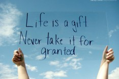 life-is-a-gift-never-take-it-for-granted-positive-quote