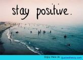 Stay-Positive-Life-Love-Quotes