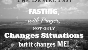 danielfastFasting-changes-me